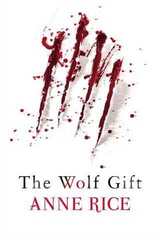 A Present From Anne Rice ~ The Wolf Gift (1/2)